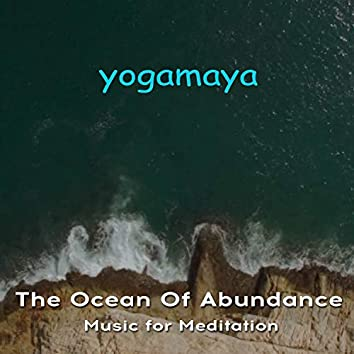 The Ocean Of Abundance (Music for Meditation)