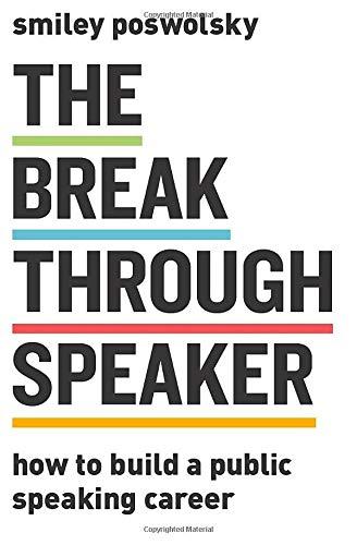 The Breakthrough Speaker: How to Build a Public Speaking Career