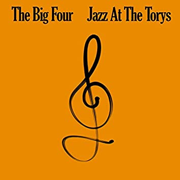 The Big Four: Jazz At The Torys