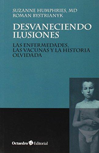 Desvaneciendo ilusiones: Las enfermedades, las vacunas y la historia olvidada (Horizontes) (Spanish