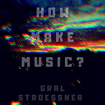 How make music?