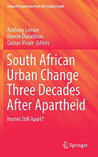 Compare Textbook Prices for South African Urban Change Three Decades After Apartheid: Homes Still Apart? GeoJournal Library 1st ed. 2021 Edition ISBN 9783030730727 by Lemon, Anthony,Donaldson, Ronnie,Visser, Gustav
