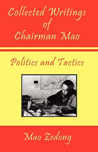 Collected Writings of Chairman Mao - Politics and Tactics: Volume 2 - Politics and Tactics: 1