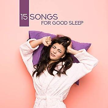15 Songs for Good Sleep: Pure Relaxation, Easy Sleep, Soothing Sounds for Deep Sleep