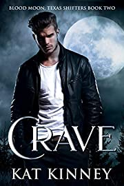 Crave: A Paranormal Shifter Romance (Blood Moon, Texas Shifters Series Book 2)