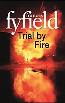 Trial By Fire by [Frances Fyfield]