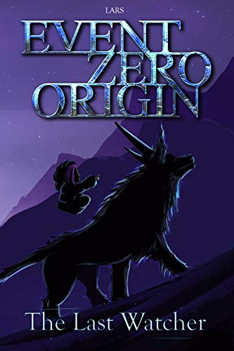 Event Zero Origin: The Last Watcher (English Edition)