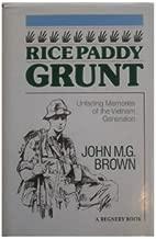 Rice Paddy Grunt: Unfading Memories of the Vietnam Generation