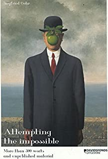 René Magritte: attempting the impossible : more than 300 works and unpublished material