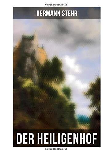 Der Heiligenhof: Die Suche nach Gott: Ein romantischer Roman mit mystischen Elementen