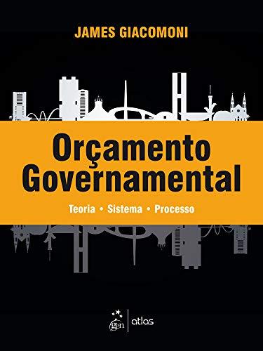Orçamento Governamental - Teoria - Sistema - Processo