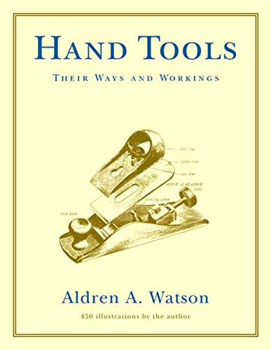 Compare Textbook Prices for Hand Tools: Their Ways and Workings Illustrated Edition ISBN 8601421669320 by Watson, Aldren A.