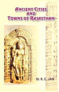 Ancient Cities And Towns Of Rajasthan Hardcover Jan 01 2016 Dr K C Jain
