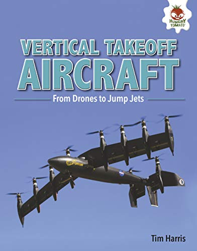 Vertical Takeoff Aircraft: From Drones to Jump Jets (Feats of Flight)