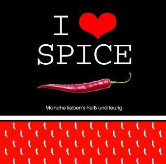 I love spice: Manche lieben's heiß und feurig