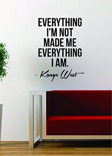 DKISEE Wandtattoo Kanye West Everything I Am Zitat Wandaufkleber aus Vinyl mit Musiktext, Heimdekoration, Yeezy Yeezus, inspirierend, verschiedene Größen und Farben