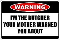 私は肉屋です 金属板ブリキ看板警告サイン注意サイン表示パネル情報サイン金属安全サイン