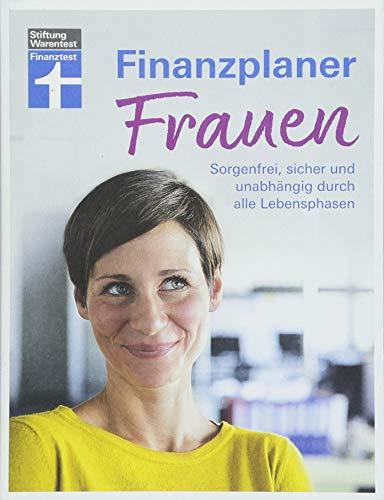 Finanzplaner für Frauen - Sorgenfrei, sicher und unabhängig durch alle Lebensphasen – Altersvorsorge und Steuerersparnis von Stiftung Warentest
