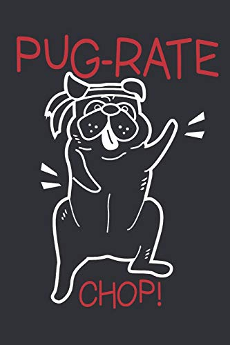 Pug and Karate: Journal for Pug lovers,owners and karate
