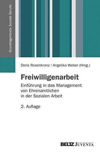 Freiwilligenarbeit: Einführung in das Management von Ehrenamtlichen in der Sozialen Arbeit (Grundlagentexte Soziale Berufe)