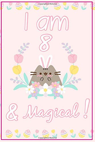 Pusheen Journal I am 8 & Magical!: A Happy Birthday 8 Years Old Pusheen Journal Notebook for Kids, Birthday Pusheen Journal for Girls / 8 Year Old Birthday Gift for Girls!