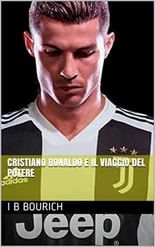 cristiano Ronaldo e il viaggio del potere (Italian Edition)