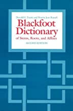 The Blackfoot Dictionary of Stems, Roots, and Affixes (Heritage)