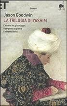 La trilogia di Yashim: L'albero dei giannizzeri-Il serpente di pietra-Il ritratto Bellini