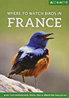 Where to Watch Birds in France (Where to Watch Guides)