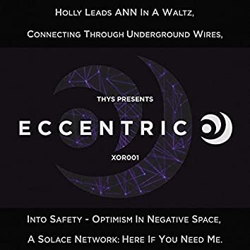 Thys Presents: ECCENTRIC O
