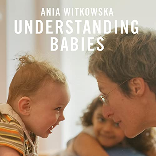 Listen Understanding Babies: How Engaging with Your Baby's Movement Development Helps Build a Loving Rela audio book