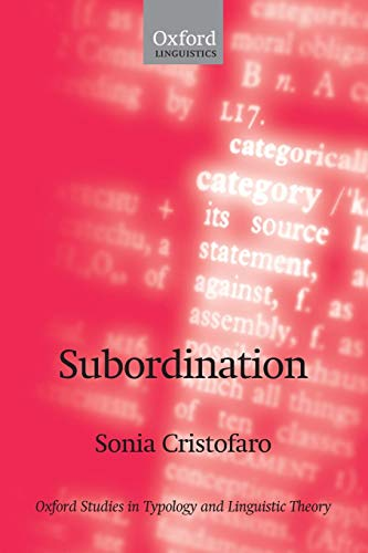 Subordination (Oxford Studies In Typology And Linguistic Theory)