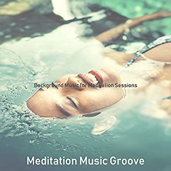 Background Music for Meditation Sessions