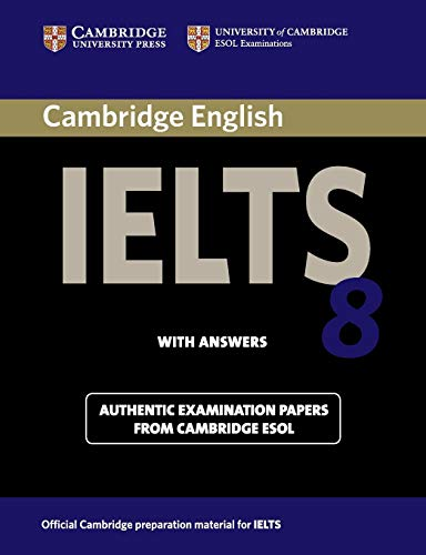 Cambridge IELTS 8 Student's Book with Answers: Official Examination Papers from University of Cambridge ESOL Examinations [Lingua inglese]