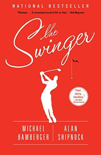 The Swinger: A Novel by [Michael Bamberger, Alan Shipnuck]