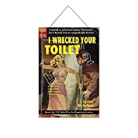 私はあなたのトイレを破壊しました木製のリストプラーク木の看板ぶら下げ木製絵画パーソナライズされた広告ヴィンテージウォールサイン装飾ポスターアートサイン