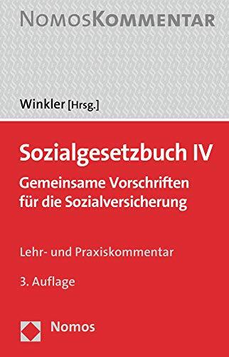 Sozialgesetzbuch IV: Gemeinsame Vorschriften für die Sozialversicherung: Gemeinsame Vorschriften für die Sozialversicherung. Lehr- und Praxiskommentar