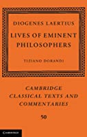 Diogenes Laertius: Lives of Eminent Philosophers (Cambridge Classical Texts and Commentaries, Series Number 50)