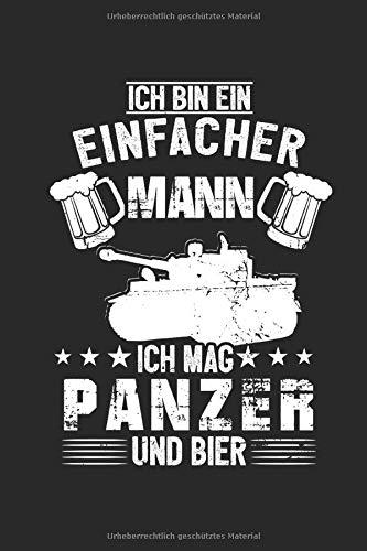 Ich Bin Ein Einfacher Mann Ich Mag Panzer Und Bier: Panzer Bier & Bundeswehr Notizbuch 6'x9' Militär Geschenk für Soldat & Kampfpanzer