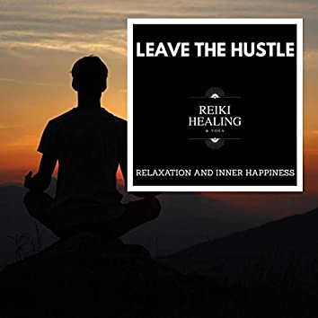 Leave The Hustle - Relaxation And Inner Happiness