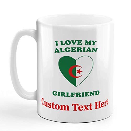 N\A Benutzerdefinierte Keramik Kaffeetasse 11 Unzen Ich Liebe Meine algerische Freundin Länder White Tea Cup Personalisierte Text Hier