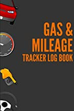 Gas & Mileage Tracker Log Book: Car Journal and Automotive Vehicle Fuel Log Notebook 6