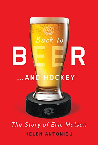 Back to Beer...and Hockey: The Story of Eric Molson (English Edition)