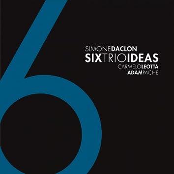 Six Trio Ideas
