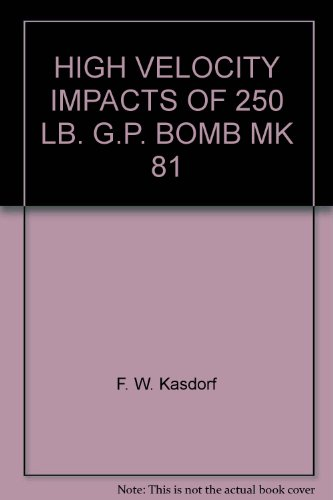 HIGH VELOCITY IMPACTS OF 250 LB. G.P. BOMB MK 81