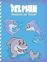Delphin Malbuch fuer Kinder: Malvorlagen Meer Fantasiewelt fuer Kinder ( Entspannung )