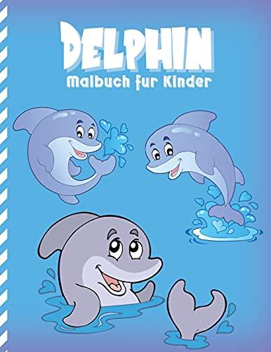 Delphin Malbuch für Kinder: Malvorlagen Meer Fantasiewelt für Kinder ( Entspannung )