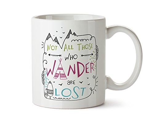 Not All Those Who Wander Are Lost - J. R. R. Tolkien - Travel Explore Coffee Mug 11 Ounce Tea