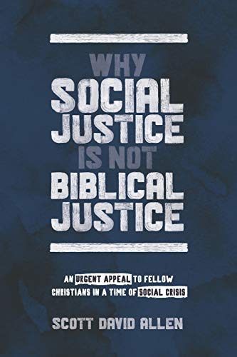 Image of Why Social Justice Is Not Biblical Justice: An Urgent Appeal to Fellow Christians in a Time of Social Crisis