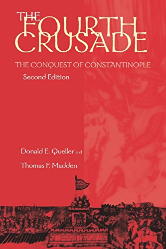 The Fourth Crusade: The Conquest of Constantinople (Middle Ages)